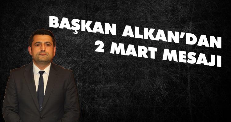 Alkan'da 2 Mart Mesajı