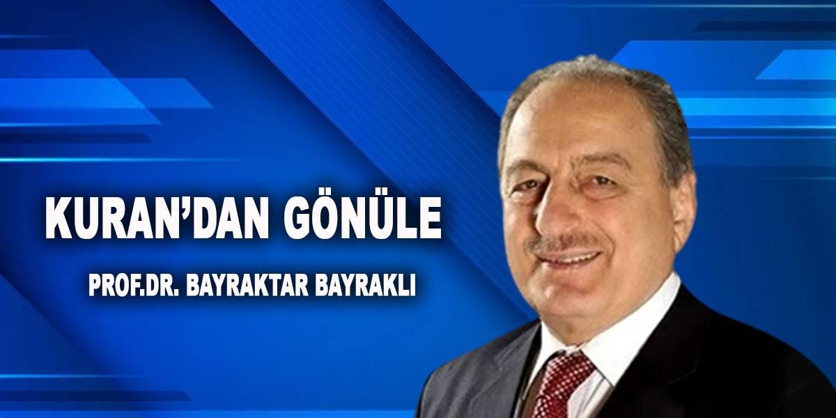 KURAN'DAN GÖNÜLE - PROF.DR. BAYRAKTAR BAYRAKLI