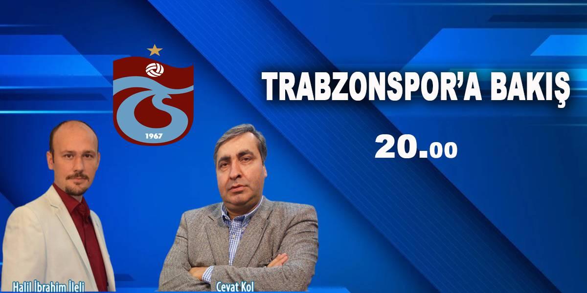 TRABZONSPOR'A BAKIŞ
