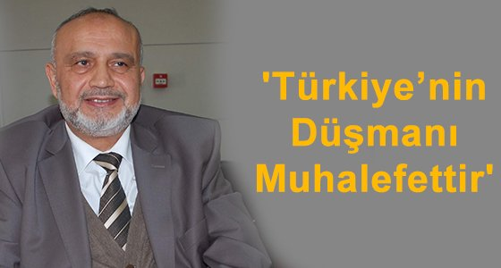T�rkiye'nin D��man� Muhalefettir