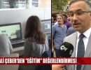 """VALİ ÇEBER'DEN """"EĞİTİM"""" DEĞERLENDİRMESİ"""