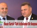 Hasan Kartal: Türk futbolunun bir anayasası olmalı